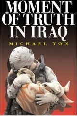 Moment of Truth in Iraq - Michael Yon